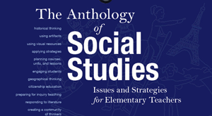 The Anthology of Social Studies. Issues and Strategies for Elementary Teachers, Colour edition
