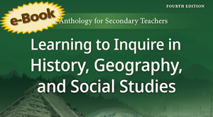 Learning to Inquire in History, Geography, and Social Studies