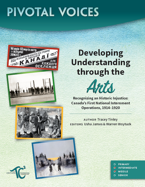 Developing Understanding through the Arts-Recognizing an Historic Injustice: Canada's First National Internment Operations, 1914-1920