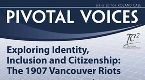 Pivotal Voices: Exploring Identity, Inclusing and Citizenship-The 1907 Riots